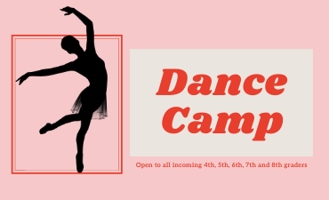 Dance Camp Open to all incoming 4th, 5th, 6th, 7th and 8th graders