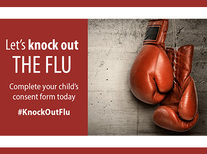 Let's knock out the flu.  Complete your child's consent form today #KnockOutFlu